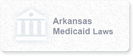 Arkansas Medicaid Laws