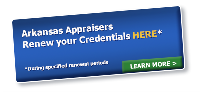 Arkansas Appraisers Renew Your Credentials Here - Learn More