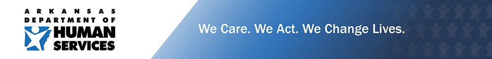 Arkansas Department of Human Services - We Care. We Act. We Change Lives
