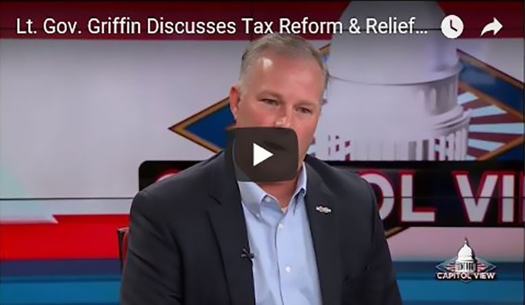 Lt. Gov. Griffin Discusses Tax Reform & Relief on Capitol View
